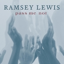 Pass Me Not/Ramsey Lewis