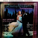 Dancing Alone Together: Torch Songs For Lovers/Ray Anthony And His Orchestra