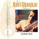 The Ravi Shankar Collection: In New York/Ravi Shankar