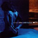 Chill Factor/Richard Elliot
