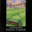 Mock Tudor/Richard Thompson