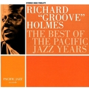 "The Best Of The Pacific Jazz Years/Richard ""Groove"" Holmes"
