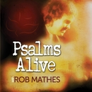 Psalms Alive With Rob Mathes/Rob Mathes