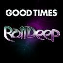 Good Times/Roll Deep