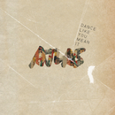 Dance Like You Mean It/Atlas