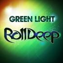 Green Light/Roll Deep