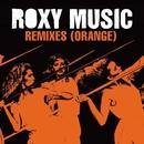 Remixes (Orange)/Roxy Music
