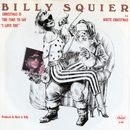 "Christmas Is the Time to Say ""I Love You""/Billy Squier"