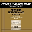 Premiere Performance Plus: Freedom Begins Here/Rush Of Fools