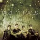 Rush Of Fools/Rush Of Fools