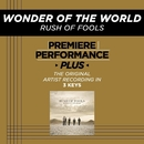 Premiere Performance Plus: Wonder Of The World/Rush Of Fools