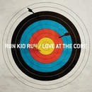 Love At The Core/Run Kid Run