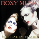 The Early Years/Roxy Music