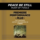 Premiere Performance Plus: Peace Be Still/Rush Of Fools