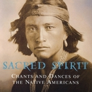 Chants And Dances Of The Native Americans/Sacred Spirit