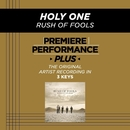 Premiere Performance Plus: Holy One/Rush Of Fools