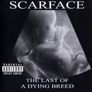 The Last Of A Dying Breed/Scarface