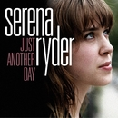 Just Another Day/Serena Ryder