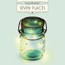 Glowing/Seven Places