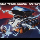 IGNITION/SEX MACHINEGUNS