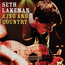 King And Country/Seth Lakeman
