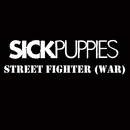 Street Fighter War/Sick Puppies