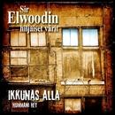Ikkunas Alla/Sir Elwoodin Hiljaiset Varit