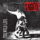 The Wild Life/Slaughter