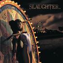Stick It To Ya/Slaughter