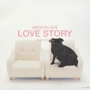 LOVE STORY ~AVEC PIANO~/SMOOTH ACE