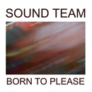 Born To Please/Sound Team