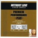 Premiere Performance Plus: Without Love/Stacie Orrico