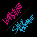VANDALISM / SILLY PARADE/STRAIGHTENER