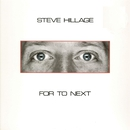 For To Next - And Not Or/Steve Hillage