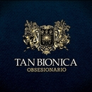 Obsesionario/Tan Bionica