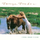 Strong Enough To Bend/Tanya Tucker