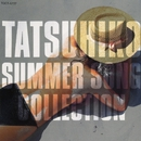 TATSUHIKO SUMMER SONG COLLECTION/山本 達彦