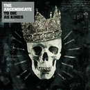 To Die As Kings/The Ascendicate