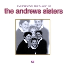 The Magic Of The Andrews Sisters/The Andrews Sisters