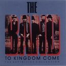To Kingdom Come (The Definitive Collection)/The Band