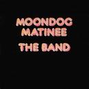 Moondog Matinee/The Band