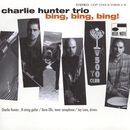 Bing! Bing! Bing!/Charlie Hunter Trio