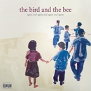 again and again and again and again/The Bird And The Bee