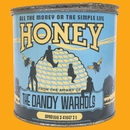 All The Money Or The Simple Life Honey/The Dandy Warhols