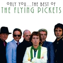 Only You - The Best Of The Flying Pickets/The Flying Pickets