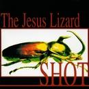 Shot/The Jesus Lizard