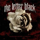 Hanging On By A Thread/The Letter Black