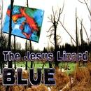 Blue/The Jesus Lizard
