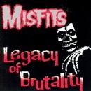 Legacy Of Brutality/Misfits