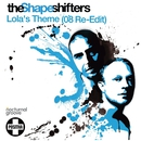 Lola's Theme (2008 Re-Edit)/The Shapeshifters